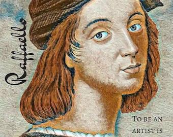 Raphael Print Italian Renaissance Artist Painter Quote Art Raffaello