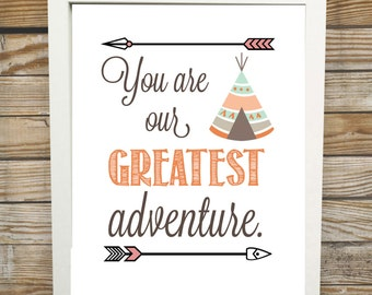 You Are Our Greatest Adventure Poster - Printable