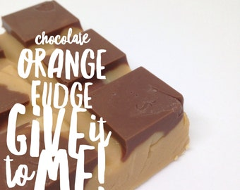Chocolate Orange Fudge - Limited Edition