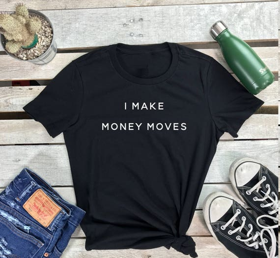 Tshirt | I Make Money Moves | Bodka Yellow | Graphic Tees | Money Moves | I don't Dance | Tumblr Shirt | Music Lover | Gift for Her