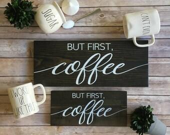 But First Coffee Sign   But First Coffee   Coffee Sign   Coffee Bar Sign   Kitchen Sign   Kitchen Wall Decor   Kitchen Signs