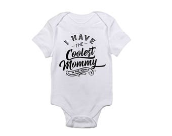 I have the coolest Mommy in the world, mothers day, baby, first mothers day, cute, gift, her, Mom, woman