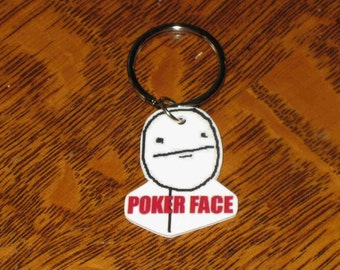 Poker Face - Internet Meme  - Keychain, Charm, Necklace, Earrings, Stickers, Tattoos, Embroidered Patch, Magnets
