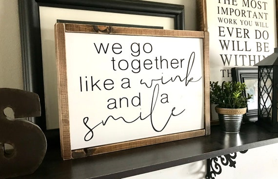 Farmhouse Sign | We Go Together Like A Wink And A Smile | Wedding Sign | Modern Farmhouse | Fixer Upper | Newlywed Sign | Wedding Gift