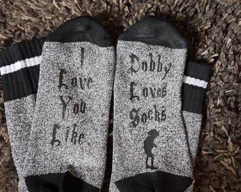 I love you like Dobby loves socks socks