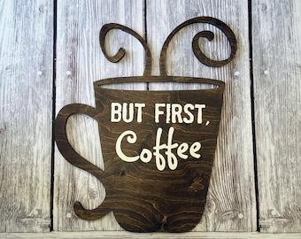 "But First Coffee Sign, Coffee Mug Sign, Coffee Cup Sign, Coffee Bar Sign, Coffee Wall Art, Wood Coffee Sign ""Carved Coffee Mug Cutout"""