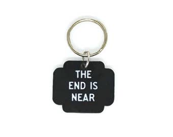 The End is Near | Hotel Keychain | Motel Keychain | Plastic Key Chain | Black Keychain | Made in US | Hotel Key Fob | Plastic Key Fob