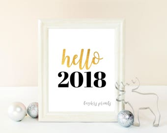 "Hello 2018, New Year's Eve Party, Printable Instant Download, Black And Gold, Holiday Season Print, DIY Wall Decor, Word Art, 8""x 10"" JPEG"