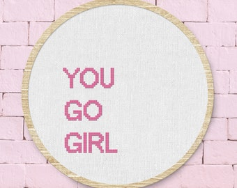 You Go Girl Cross Stitch Pattern, Feminism Empowering Women Modern Text Quote Cross Stitch Pattern PDF Instant Download