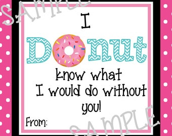 Instant Download. Donut Tag. Donut. Donut know what I would do.  Printabe Tag. Teacher Appreciation. End of school year. Teacher gift.