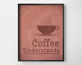 Coffee Print, Coffee Poster, Inspirational Print, Typography Poster, Coffee Art, Kitchen Art, Coffee Shop Art, Kitchen Print, 0054