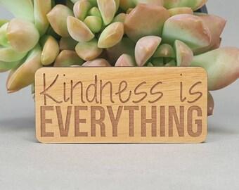 Kindness is Everything Magnet - Laser Engraved Alder Wood - Fridge Magnet - Be Kind