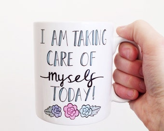 """I am taking care of myself today"""" Illustrated quote mug"""