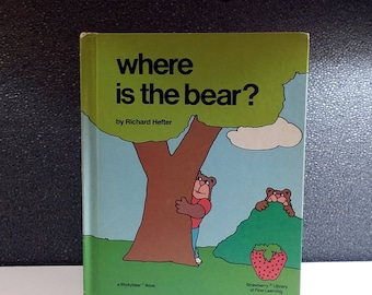 Where is the Bear? by Richard Hefter 1983 Vintage Childrens Books Weekly Reader A Stickybear Book