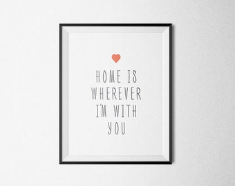 Love poster, home is wherever im with you, wall decor, heart print. love quote, love print, red heart, love gift, for him,boyfriend print