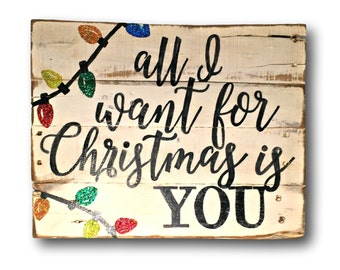 All I Want For Christmas Is You Sign-Christmas Decoration- Rustic Holiday Sign- Christmas Gift- Wood Christmas Sign- Glitter Christmas Decor