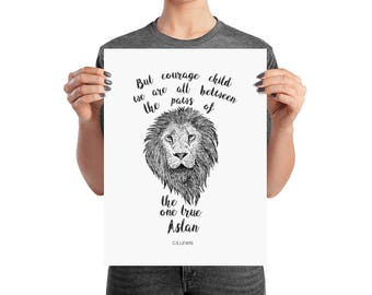 But Courage Child- C.SLewis quote- Narnia , Pen and Ink Sketch