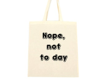 cotton tote bag, nope not today