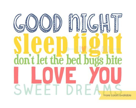 Good Night Sleep Tight Dont Let The Bedbugs Bite I Love