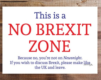 No Brexit Zone Funny Political Poster | No Politics Please Sign | European Union Brexit Gift, Political Gift Joke Decoration Royal Wedding