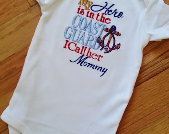 My Hero is in the Coast Guard I call her Mommy/him Daddy Shirt- Army, Navy, Air Force, Coast Guard, Marines and Reserves Any Military Branch
