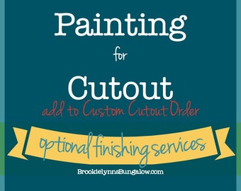 Optional Add On for Finishing and Paint Services for Custom Cutout Order | Add to Custom Cutout Order | Junk Gypsy Paint | Bungalow 47 Paint
