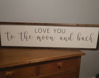 Love you to the moon and back | farmhouse style sign