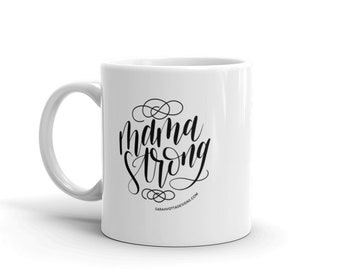 Mothers Day Gift - Mama Strong Mug - Hand lettered Mug - White 11oz Ceramic Mug - Coffee Mug - Calligraphy Mug