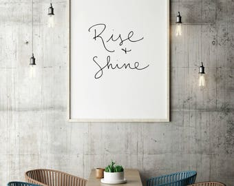 Rise and Shine Print / Home Decor / Wall Art / Hand Lettered/Printable/Printable Wall Art / You Print / Minimalist Digital Art / Dorm Decor