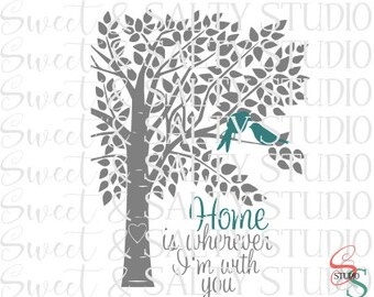 home is wherever i'm with you tree with birds digital file