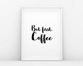 But First Coffee - Motivation Print - Coffee Print - Inspiration Quote - Nordic Poster - Printable Wall Art - Digital - Scandinavian Art