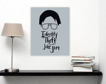 Dwight Schrute Identity Theft Quote from The Office Handlettered Poster