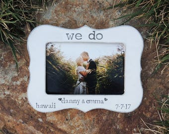 We do Wedding Gift idea Personalized Wedding picture Frame Engagement Bridal shower bride to be Wedding Gift