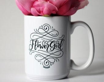 Mug - Flower girl - hand lettered inspirational mug for wedding party