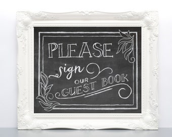 Printable Chalkboard Wedding Sign - Please Sign Our Guestbook Sign