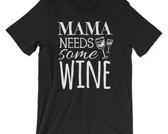 Mama needs some wine, Text T-Shirt