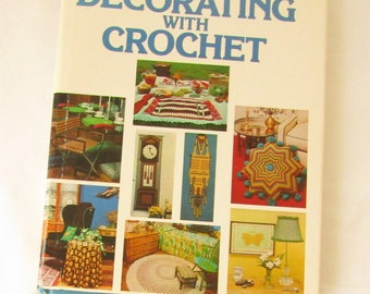 Decorating with Crochet 151 Page Hard Bound Book by Anne Halliday 1975
