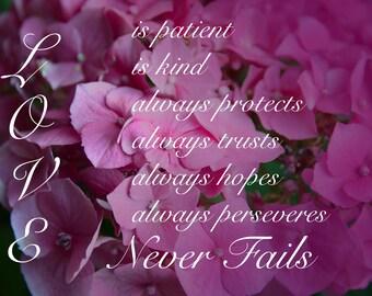 Love Never Fails, Garden, flowers, inspirational words, encouragement, God, Breathe, Pink, Corinthians, 3Butterflies, photography
