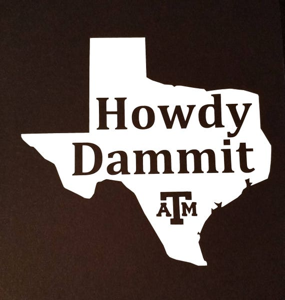 Texas am aggies howdy dammit window decal sticker