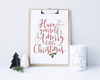 SALE Have Yourself A Merry Little Christmas Printable Decor Sign Holiday