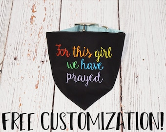 Rainbow Baby Pregnancy Announcement- Rainbow Baby Dog Bandana -Pregnancy Reveal After Loss -Rainbow Pregnancy -For This Girl We Have Prayed