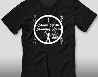 I stand with the standing rock tee shirt dakota pipeline defend the sacred sioux tribe no dapl keep it in the ground the resistance