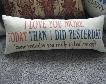 I Love You More Today Than Yesterday....Pillow....Ready toShip