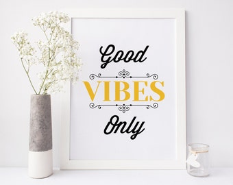 Good Vibes Only Print, inspirational print, typographic print, office art print, home decor, yellow black poster, quote art, printable art