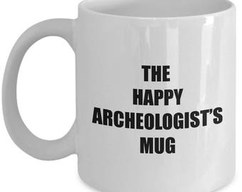Happy Archeologist Mug - Coffee Cup Gift Present for Archeologists