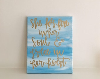 She Has Fire in Her Soul and Grace In Her Heart  //Inspirational Quote Canvas // ombre quote canvas // Mumford and Sons Canvas
