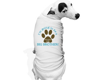 Doggie Tank Top or Bandana - I'm going to be a BIG BROTHER!  Personalized with ANY date! Great for a Pregnancy Announcement!