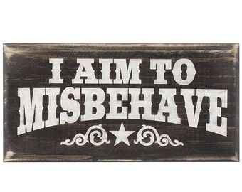 """I Aim to Misbehave Wall Sign 3"""" x 7"""""""