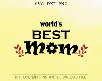 Best Mom SVG file DXF, PNG clipart, Cutting Machine Files Silhouette Cameo files Cricut designs Svg Cutting files Vecror Files Mommy svg