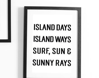 Island Quote Print, Tropical Quote Print, Aloha Print, Aloha Printable, Typography Art, Summer Print, Hawaiian Art, Hawaii, Beach Art Print